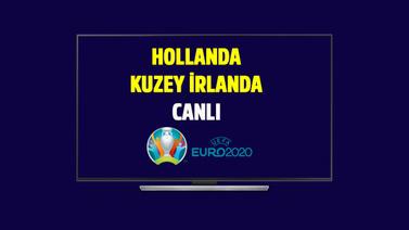 CANLI Hollanda - Kuzey İrlanda