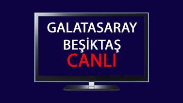CANLI Galatasaray Beşiktaş