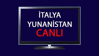CANLI İtalya Yunanistan