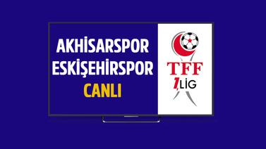 CANLI Akhisarspor - Eskişehirspor