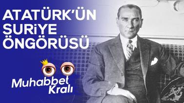 Mustafa Kemal Atatürk'ün Suriye öngörüsü