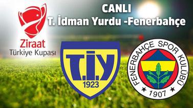 CANLI Tarsus İdman Yurdu - Fenerbahçe