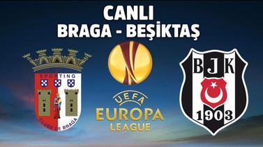 CANLI Braga - Beşiktaş