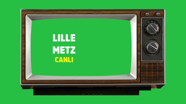 CANLI Lille - Metz