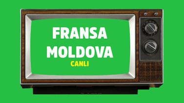 CANLI Fransa Moldova