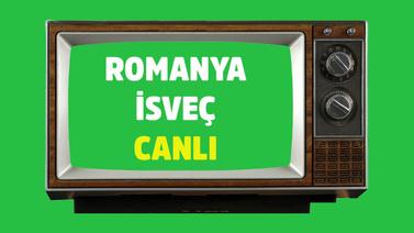 Romanya - İsveç CANLI