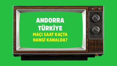 Andorra - Türkiye maçı saat kaçta hangi kanalda?