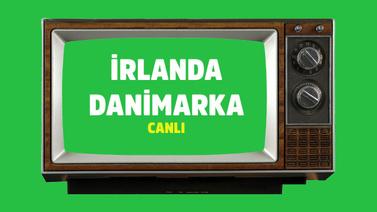 CANLI İrlanda Danimarka