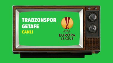 CANLI Trabzonspor Getafe