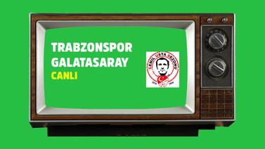 CANLI Trabzonspor Galatasaray