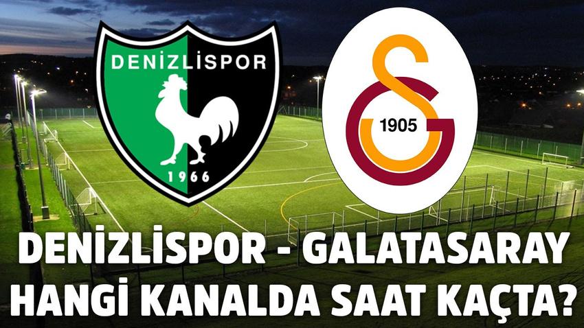 Denizlispor-Galatasaray hangi kanalda, saat kaçta?