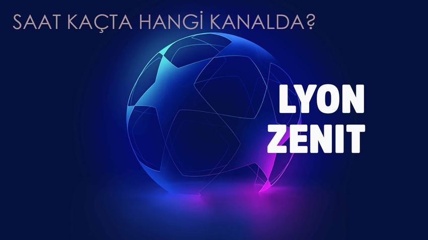 Lyon - Zenit maçı saat kaçta hangi kanalda?