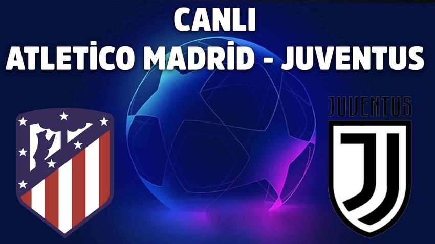 CANLI Atletico Madrid - Juventus