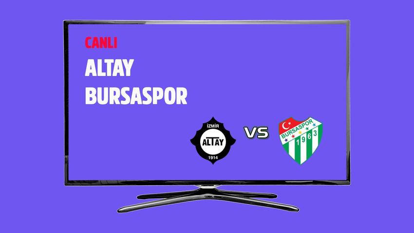CANLI Altay - Bursaspor