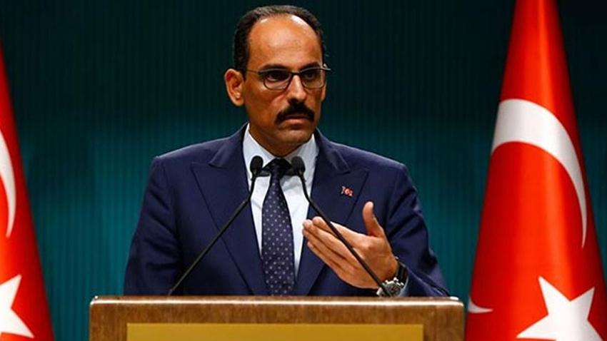 İbrahim Kalın: Türkiye, Kürt kardeşlerimizle değil PKK ve DEAŞ'la mücadele ediyor