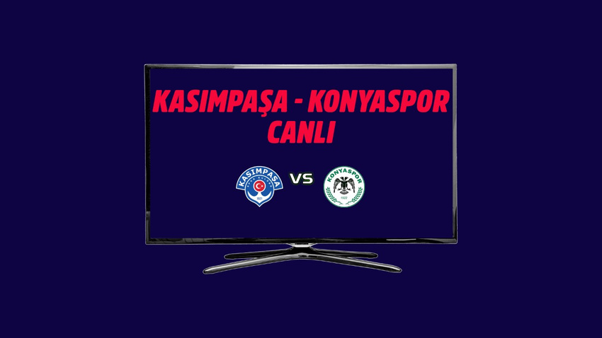 CANLI Kasımpaşa Konyaspor