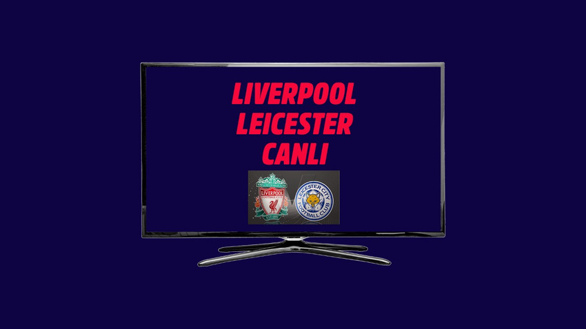 CANLI Liverpool Leicester