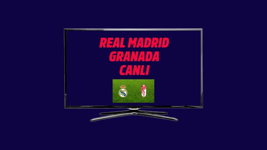 CANLI Real Madrid Granada