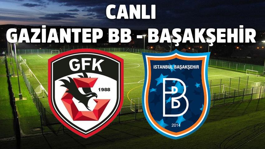 CANLI Gaziantep BB - Başakşehir