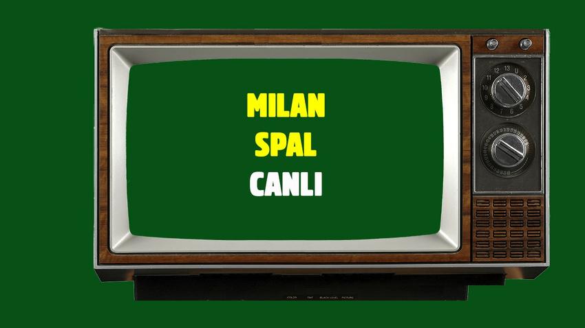 CANLI Milan Spal - Serie A