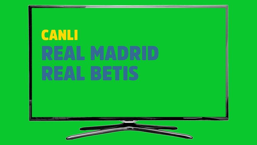 Real Madrid Real Betis CANLI
