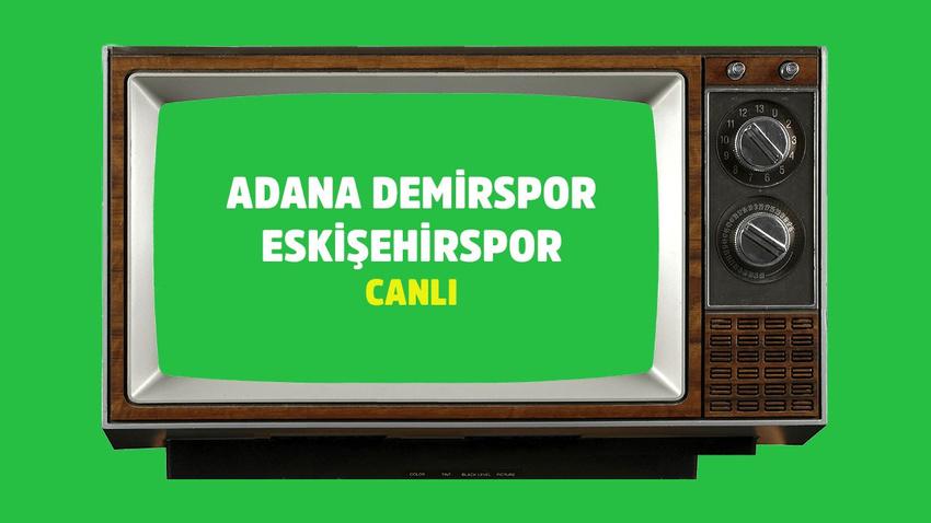 Adana Demirspor Eskişehirspor CANLI
