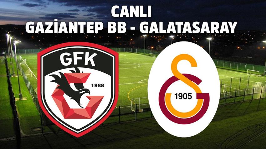 CANLI Gaziantep - Galatasaray
