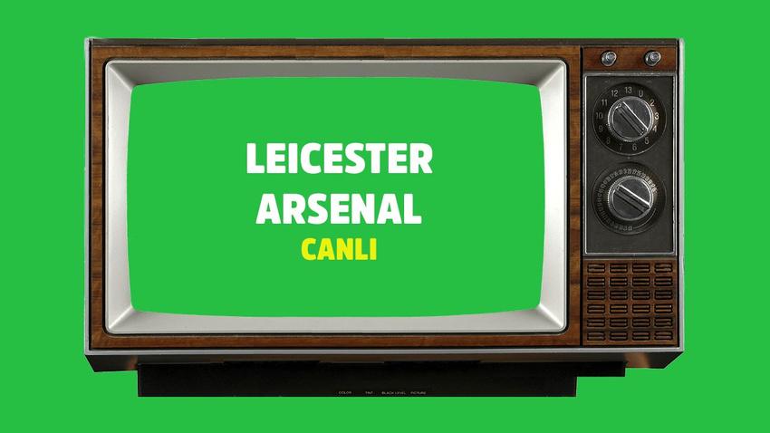 CANLI Leicester Arsenal
