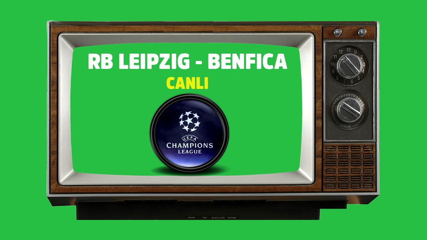 RB Leipzig Benfica CANLI