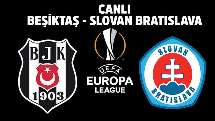 CANLI Beşiktaş - Slovan Bratislava
