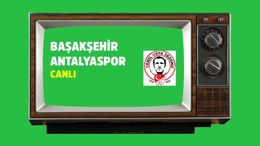 CANLI Başakşehir Antalyaspor