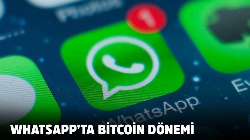Whatsap'ta Bitcoin dönemi