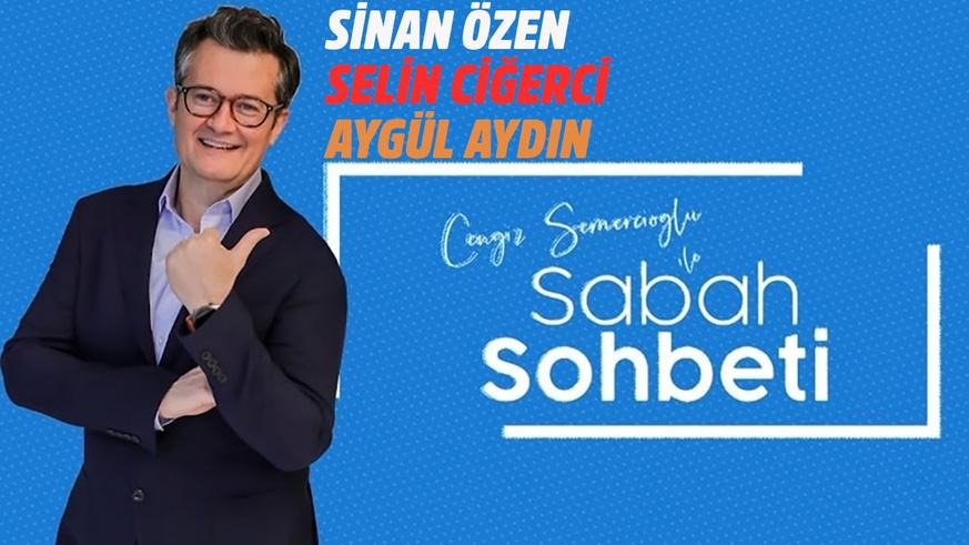 Cengiz Semercioğlu ile Sabah Sohbeti - 16.07.2019