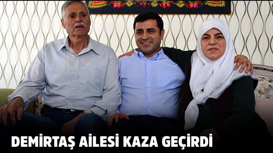 Demirtaş ailesi trafik kazası geçirdi: 5 Yaralı