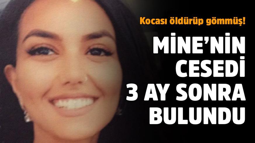 Mine'nin cesedi 3 ay sonra bulundu