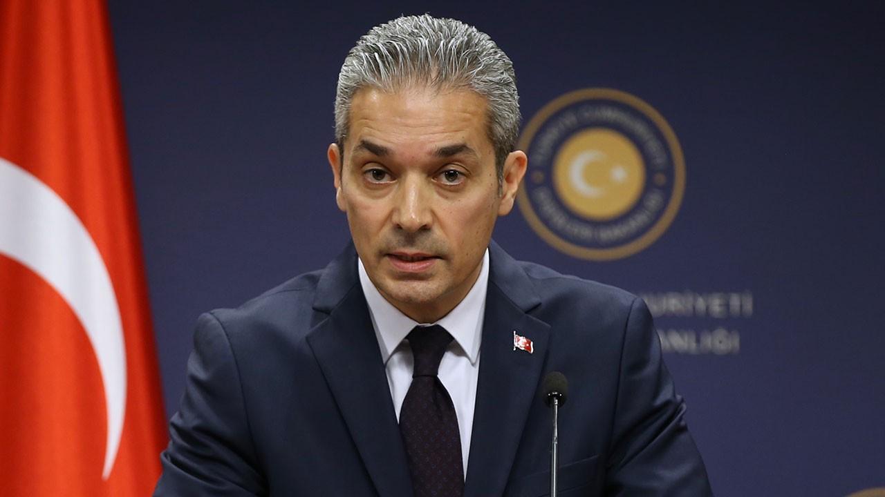 Dışişleri Sözcüsü Aksoy'dan önemli açıklamalar