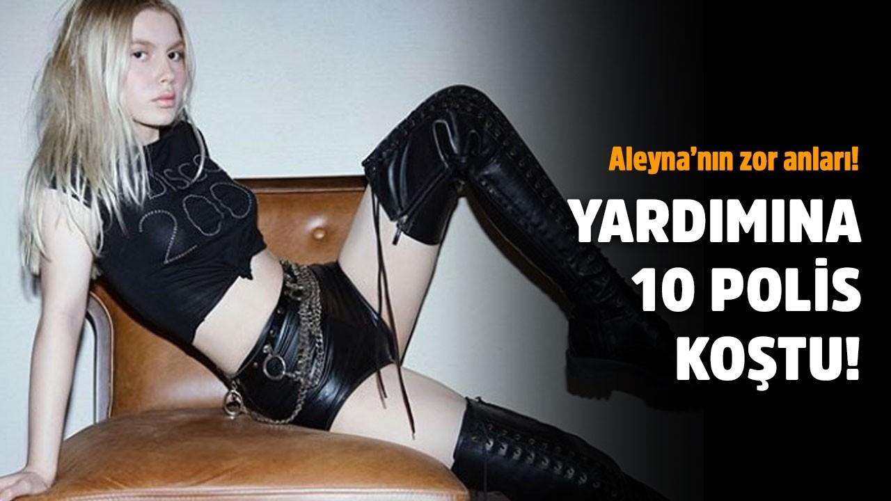 Aleyna Tilki'nin zor onları!