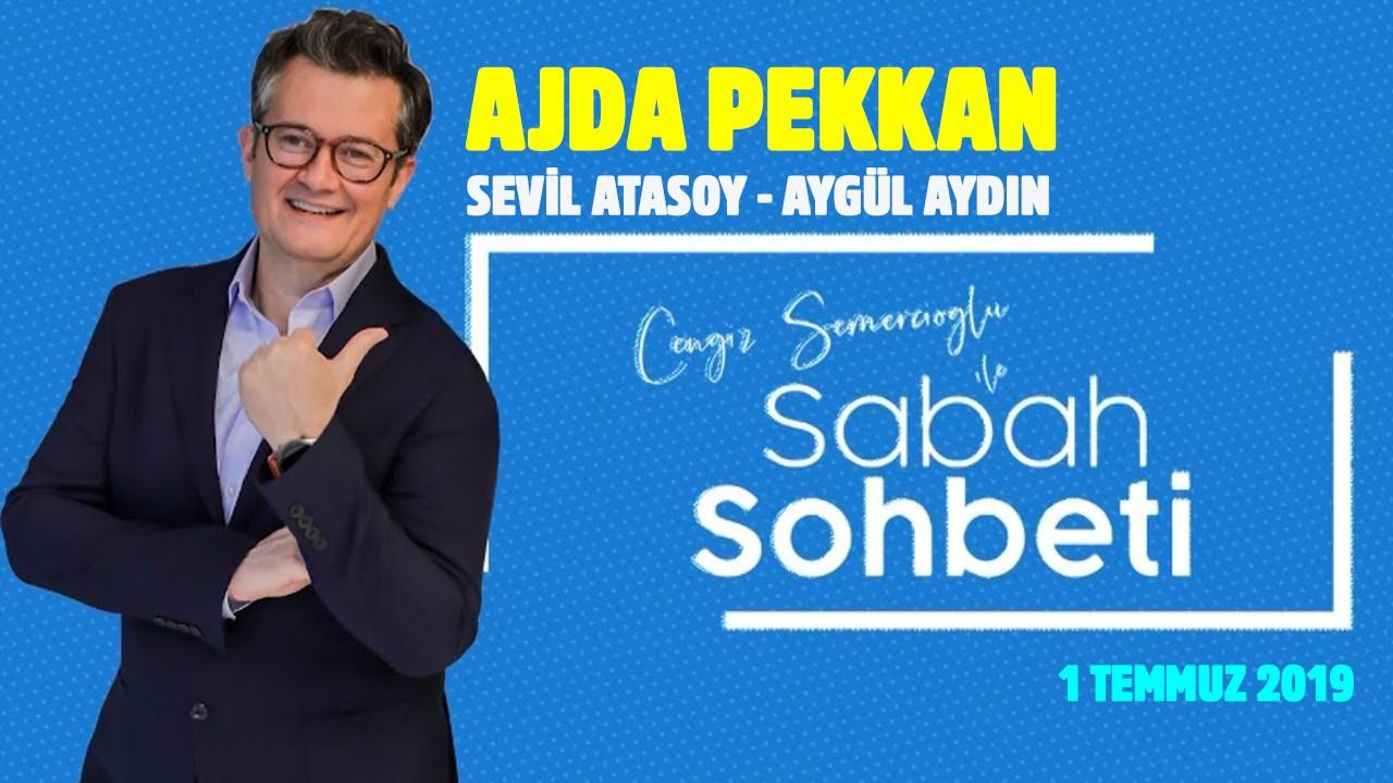 Cengiz Semercioğlu ile Sabah Sohbeti - 01.07.2019
