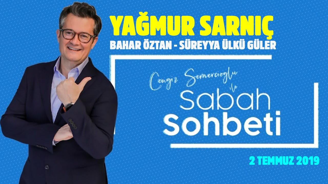 Cengiz Semercioğlu ile Sabah Sohbeti - 02.07.2019
