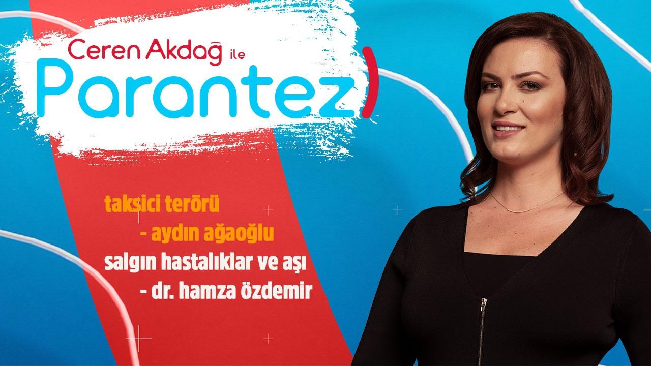 Ceren Akdağ ile Parantez - 11 Temmuz 2019