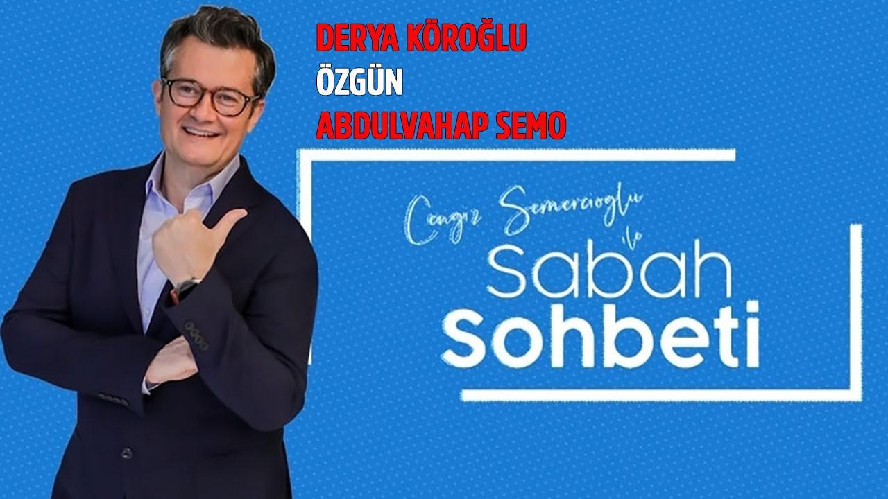 Cengiz Semercioğlu ile Sabah Sohbeti 17.07.2019