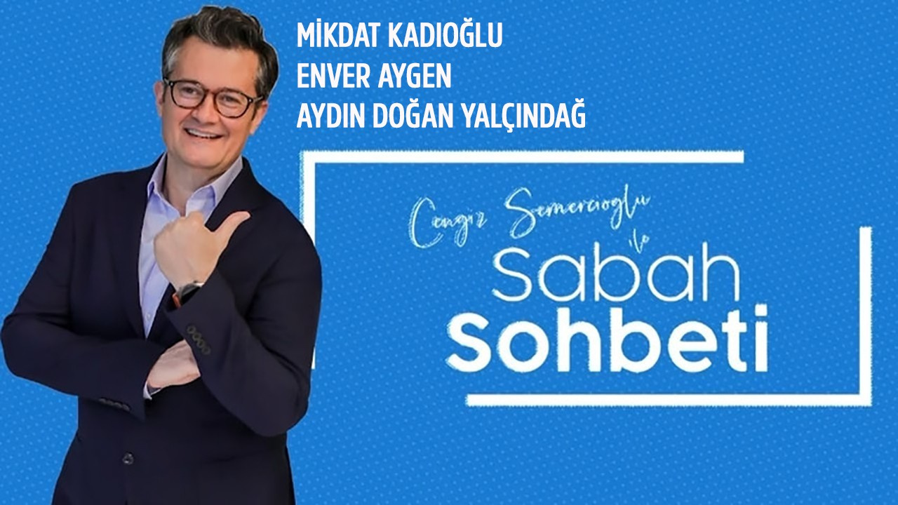 Cengiz Semercioğlu ile Sabah Sohbeti 24.07.2019