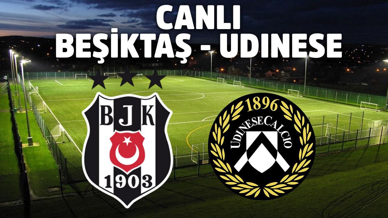 Canlı | Beşiktaş – Udinese