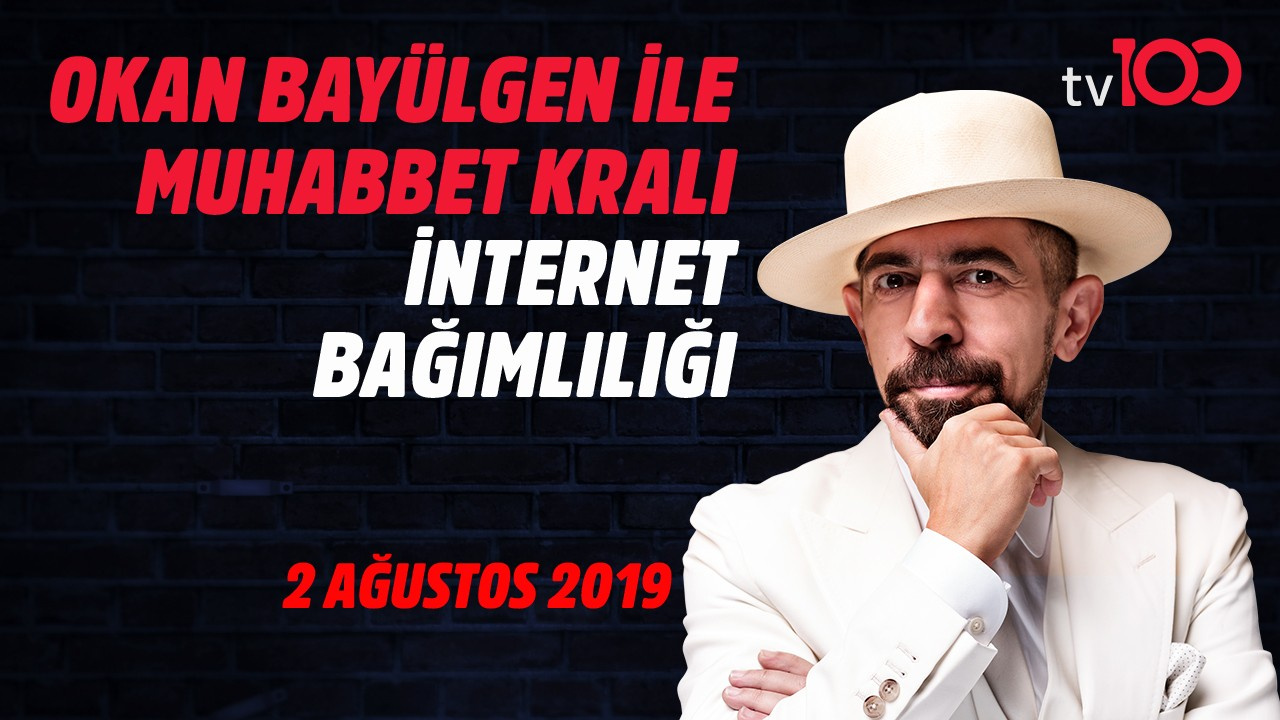 Okan Bayülgen ile Muhabbet Kralı | 2 Ağustos 2019
