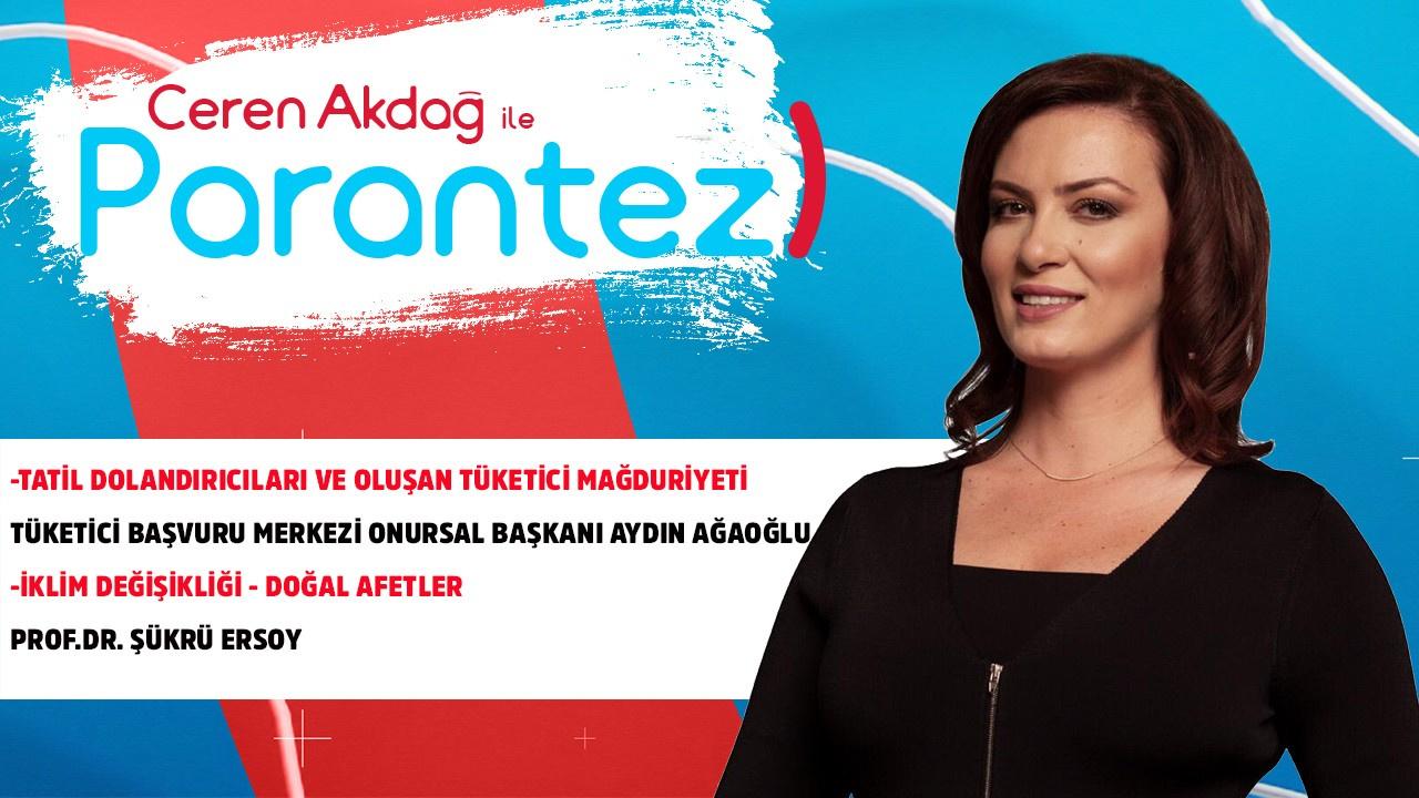 Ceren Akdağ ile Parantez - 6 Ağustos 2019