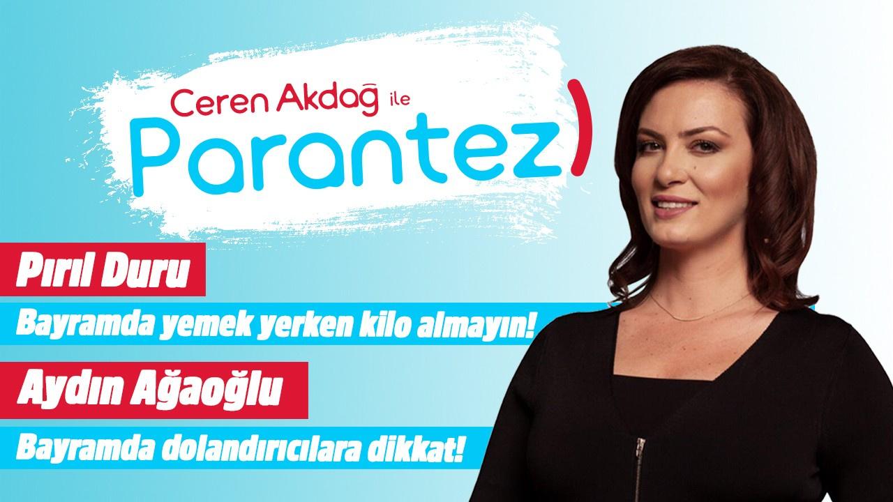 Ceren Akdağ ile Parantez l 12 Ağustos 2019