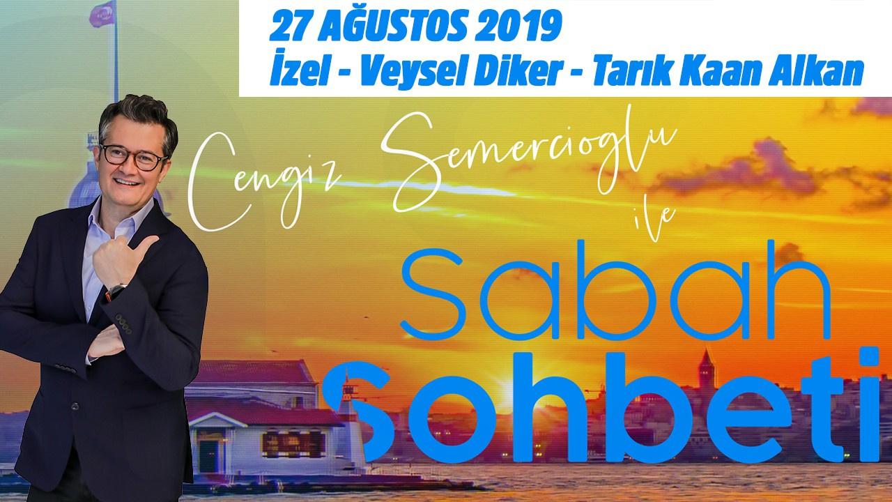 Sabah Sohbeti l 27 Ağustos 2019