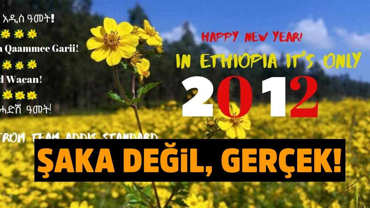 Etiyopya 2012 yılına girdi!