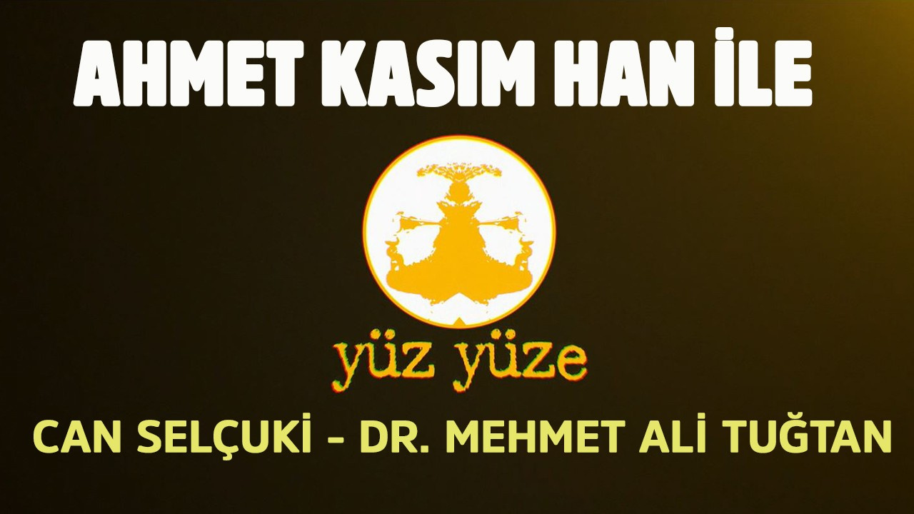 Ahmet Kasım Han ile Yüz Yüze   12 Eylül 2019