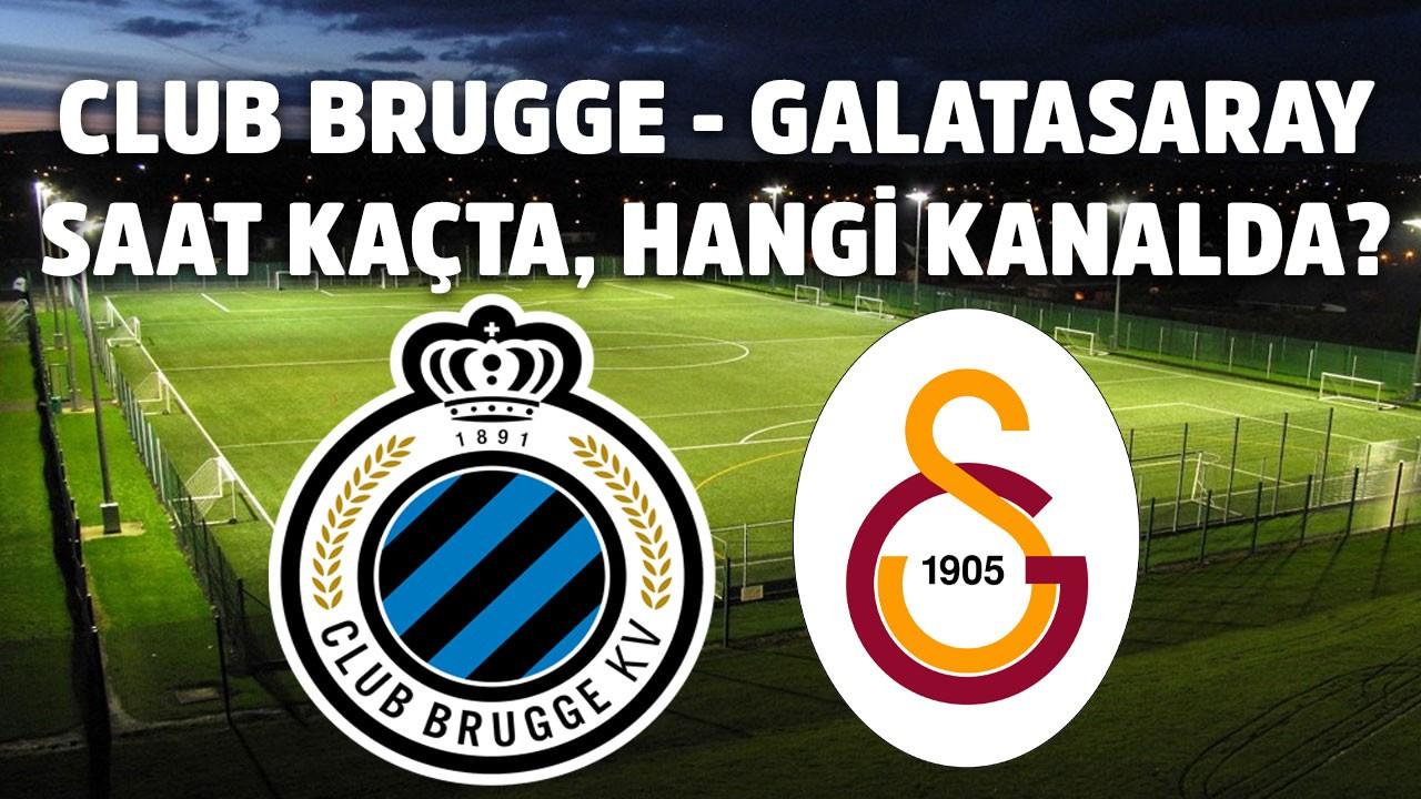 Galatasaray - Club Brugge maçı saat kaçta hangi kanalda?